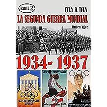LA SEGUNDA GUERRA MUNDIAL: PARTE 2- 1934-1937