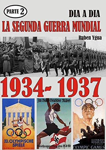 LA SEGUNDA GUERRA MUNDIAL: PARTE 2- 1934-1937 por Ruben Ygua