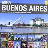 Mira Buenos Aires / Look at Buenos Aires: Recorrido visual por los principales distritos de la ciudad / Visual Tour of the Main Districts of the City (Photo Guide)