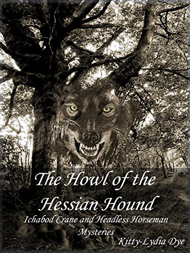 The Howl of the Hessian Hound (Ichabod Crane and Headless Horseman Mysteries Book 2) (English Edition)