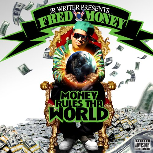 money rules tha world by jr writer presents fred money
