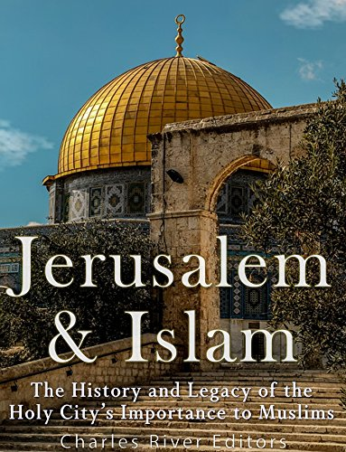jerusalem-and-islam-the-history-and-legacy-of-the-holy-citys-importance-to-muslims