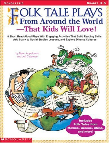 Folk Tale Plays From Around the World That Kids Will Love! (Grades 3-5): 8 Short Read Aloud Plays With Engaging Activities That Build Reading Skills, Add Spark to Social Studies Lessons by Marci Appelbaum (2001-10-23)
