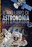 Il mio libro di astronomia