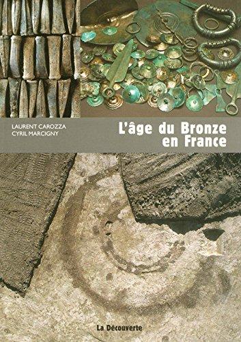 L'âge du Bronze en France par Laurent CAROZZA