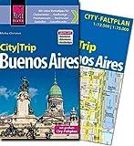 Reise Know-How CityTrip Buenos Aires: Reiseführer mit Faltplan und kostenloser Web-App