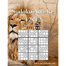 Sudoku Anti-Re 12x12 - Da Facile a Diabolico - Volume 3 - 276 Puzzle