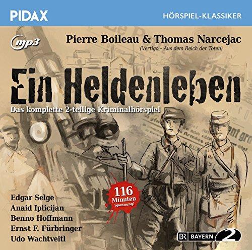 Pidax Hörspiel-Klassiker - Ein Heldenleben (Pierre Boileau und Raymond Narcejac) BR 1981 / pidax 2016