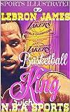 SPORTS ILLUSRATED : LEBRON JAMES: Basketball King