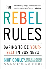 The Rebel Rules: Daring to be Yourself in Business Paperback