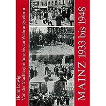 Mainz 1933-1948: Von der Machtergreifung bis zur Währungsreform