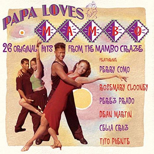 Papa Loves Mambo: 26 Original Hits
