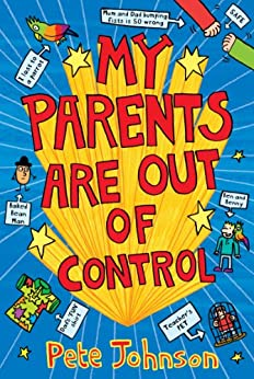 My Parents Are Out Of Control by [Johnson, Pete]