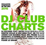 Dj Club Charts 2016 by Various Artists (2015-10-30)