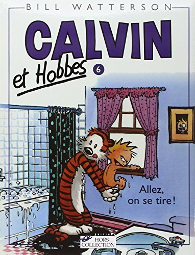 Calvin & Hobbes (in French): Calvin & Hobbes 6/Allez, on Se Tire ! (French Edition) by Watterson, Bill (1993) Mass Market Paperback