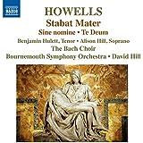 Howells: Stabat Mater - Sine nomine / Te Deum
