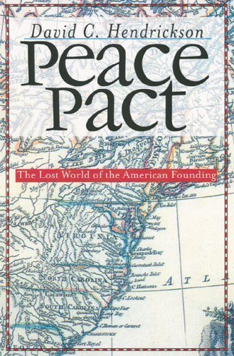 Peace Pact: The Lost World of the American Founding (American Political Thought (University Press of Kansas)) by David C. Hendrickson (2003-04-29)