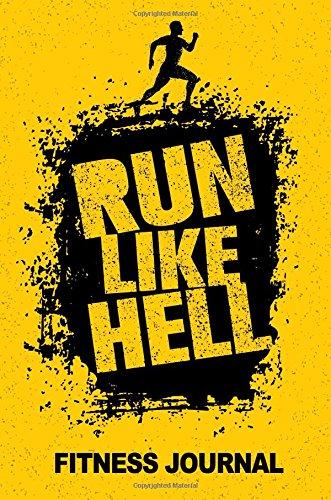 Run Like Hell Fitness Journal: Workout Journal Notebook