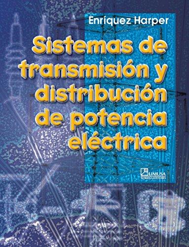 Sistemas de Transmision y distribucion de potencia Electrica/ Transmission System and Distribution of Electrical Potency por Gilberto Enriquez