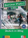 Berliner Platz 2 NEU: Deutsch im Alltag. Lehr- und Arbeitsbuch mit 2 Audio-CDs zum Arbeitsbuchteil und