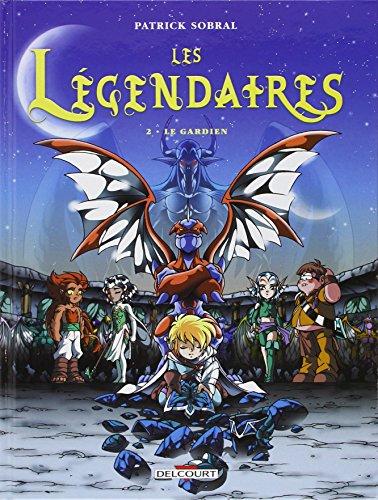 Les Légendaires, Tome 2 par SOBRAL Patrick