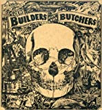 Songtexte von The Builders and the Butchers - The Builders and the Butchers