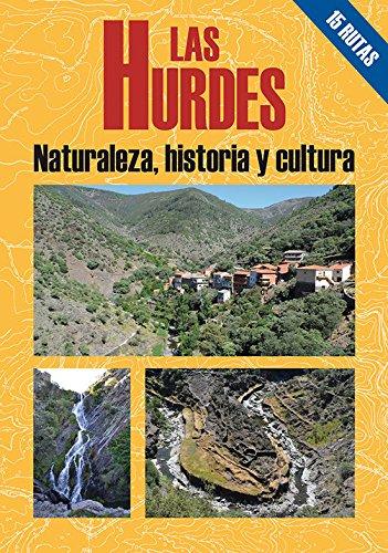 Las Hurdes, naturaleza Historia y cultura