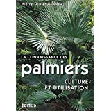 La connaissance des palmiers. Culture et utilisation