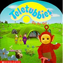 Go, Po, Go! (Teletubbies) by Scholastic Books (1998-10-05)