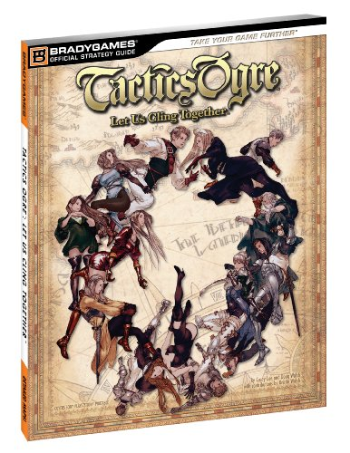Tactics Ogre: Let Us Cling Together Official Strategy Guide (Official Strategy Guides...