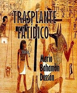 Trasplante Fatidico por Mario Bahamon Dussan