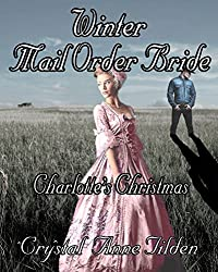 Winter Mail Order Bride: Charlotte's Christmas (Westward Wanted Book 5)