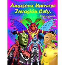AMAZONX UNIVERSE - INVASIÓN CETY. -: SUPER HEROES AMAZONX (1) (Spanish Edition)