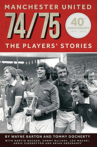MANCHESTER UNITED - 74/75: THE PLAYERS' STORIES (English Edition) -