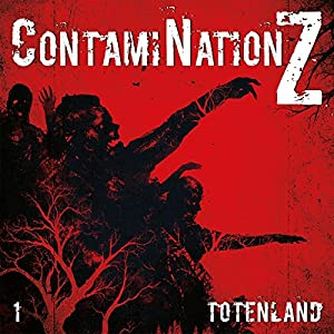 Totenland: ContamiNation Z 1