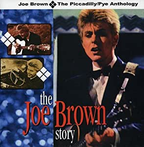 The Joe Brown Story: The Piccadilly/Pye Anthology