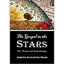 The Gospel in the Stars: Or,  Prímeval Astronomy (1884) (English Edition)