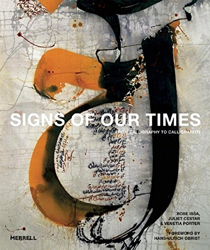 Signs of Our Times: From Calligraphy to Calligraffiti por Rose Issa