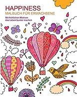 Malbuch für Erwachsene: Happiness: Mit fröhlichen Motiven das Leben bunter machen hier kaufen