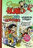 Chicha, Tato y Clodoveo, ¡los reyes del pitorreo! (Súper Humor Mortadelo 49) (Bruguera Clásica)