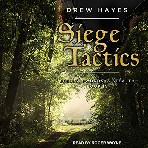 Siege Tactics: Spells, Swords, & Stealth Series, Book 4
