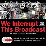 We Interrupt This Broadcast: The Events That Stopped Our Lives...from the Hindenburg Explosion to the Virginia Tech Shooting by Joe Garner (2008-10-01)