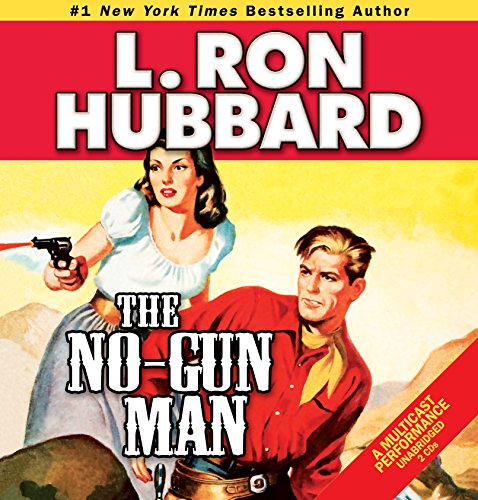 The No-Gun Man: A Frontier Tale of Outlaws, Lawlessness, and One Man's Code of Honor (Stories from the Golden Age)