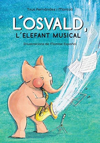 L'Osvald, l'elefant musical (Llibres Infantils I Juvenils)