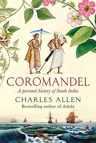 Coromandel: A Personal History of South India por Charles Allen