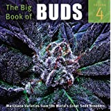 The Big Book of Buds: More Marijuana Varieties from the World's Great Seed Breeders: 4