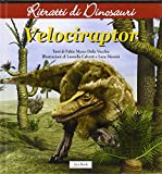 Velociraptor. Ritratti di dinosauri. Ediz. illustrata