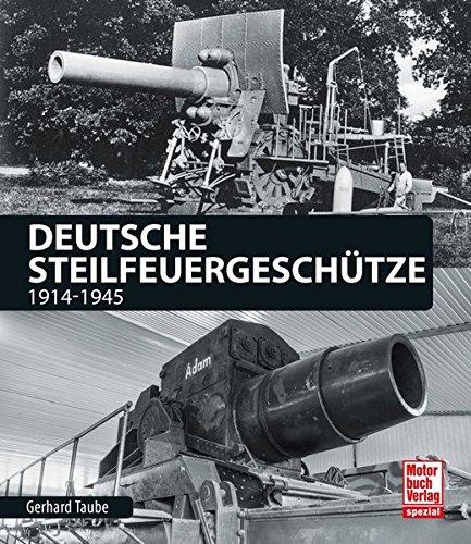 Deutsche Steilfeuergeschütze: 1914-1945