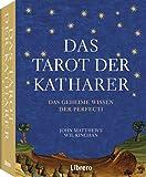 DAS TAROT DER KATHARER: Das Geheime Wissen der Perfecti