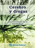 Cerebro y drogas (Spanish Edition)